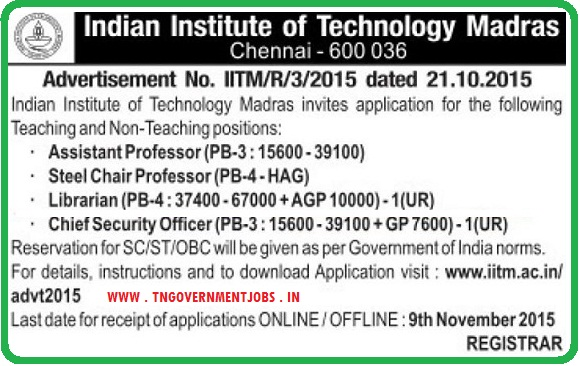 Applications are invited for Assistant Professor, Steel Chair Professor, Librarian and Chief Security Officer Posts in IITM Chennai