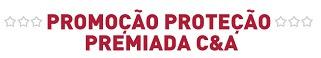 Participar proteção Premiada C&A Seguros