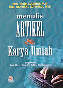toko buku rahma: buku MENULIS ARTIKEL DAN KARYA ILMIAH, pengarang totok djuroto, penerbit rosda