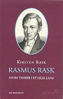 La biografia di Rasmus Rask, il linguista e filologo, scritta da Kirsten Rask