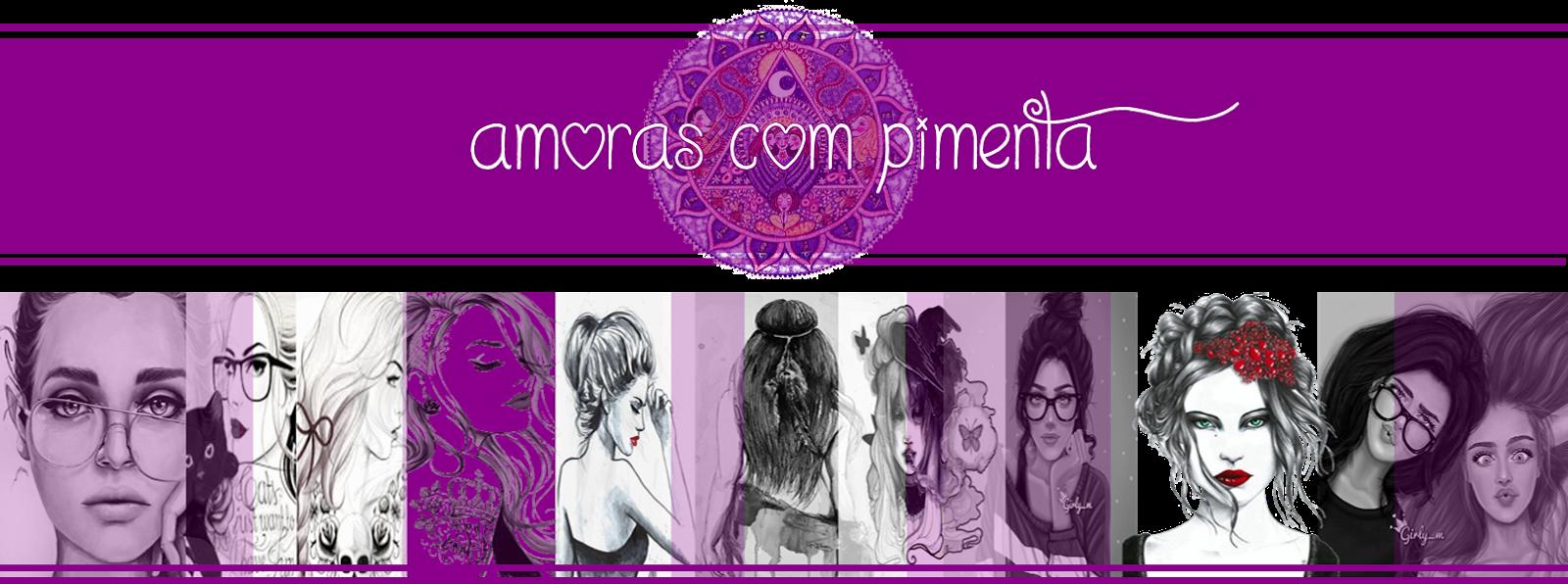 Amoras com Pimenta - Blog Pessoal