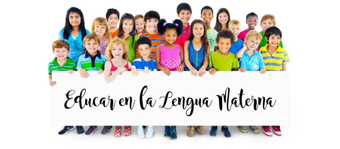 Educar en la Lengua Materna