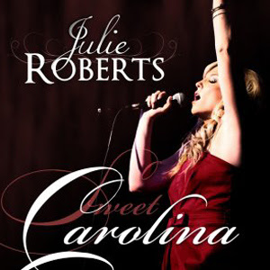 Julie Roberts - Sweet Carolina