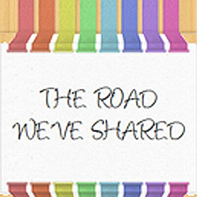 The Road We've Shared