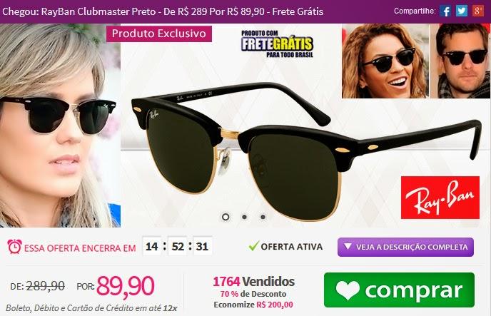 http://www.tpmdeofertas.com.br/Oferta-Chegou-RayBan-Clubmaster-Preto---De-R-289-Por-R-8990---Frete-Gratis-809.aspx