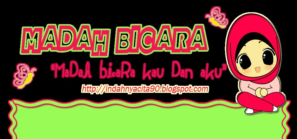 ~Madah biCara~