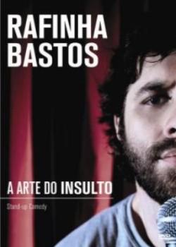 Rafinha Bastos – A Arte do Insulto – Nacional – 2011 – Online