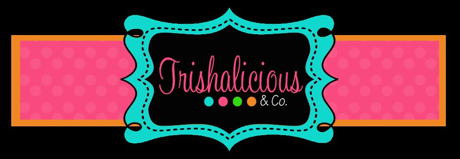 Trishalicious & Co.