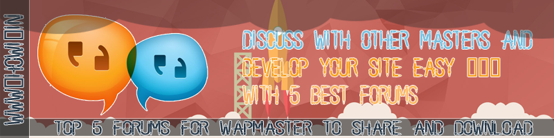 Top 5 Forums for Wapmasters