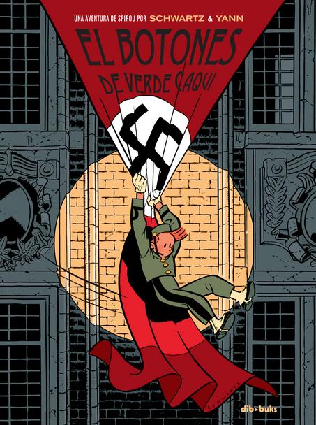 El botones de verde caqui  Una aventura de Spirou por...   Guión de Yann  Dibujo de Schwartz