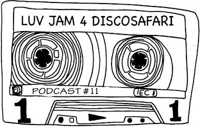 Discosafari - Podcast 11 - LUV JAM