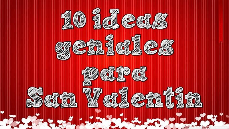 10 ideas geniales para san valent n - Ideas para regalar en san valentin ...