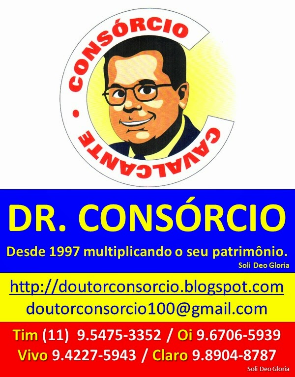 Consórcio com Segurança, Transparência, Credibilidade e Abençoado é com o Dr. Consórcio.