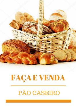 FAÇA E VENDA PÃO CASEIRO
