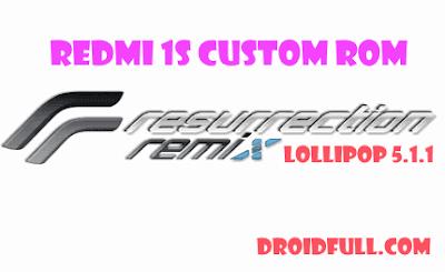 RESURRECTION REMIX LP 5.1.1 ROM- REDMI 1S