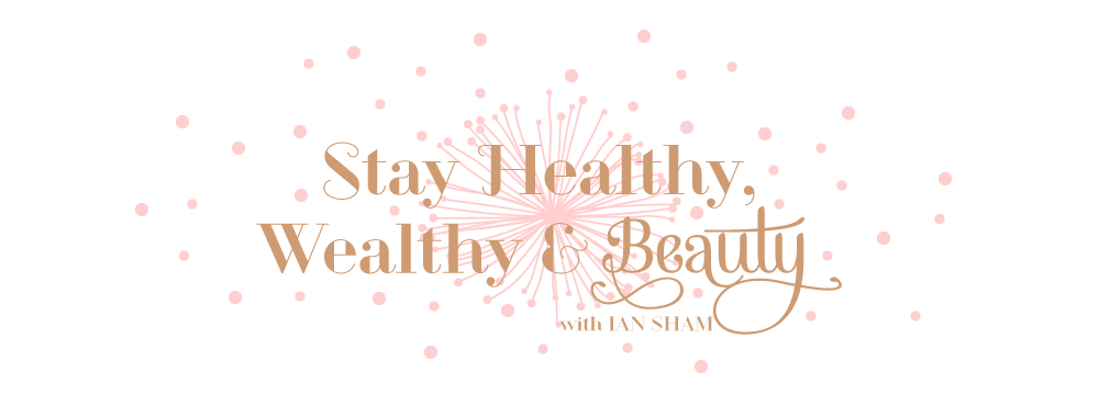 Stay Healthy, Wealthy and Beauty with IAN SHAM