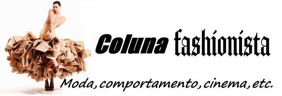 Coluna Fashionista