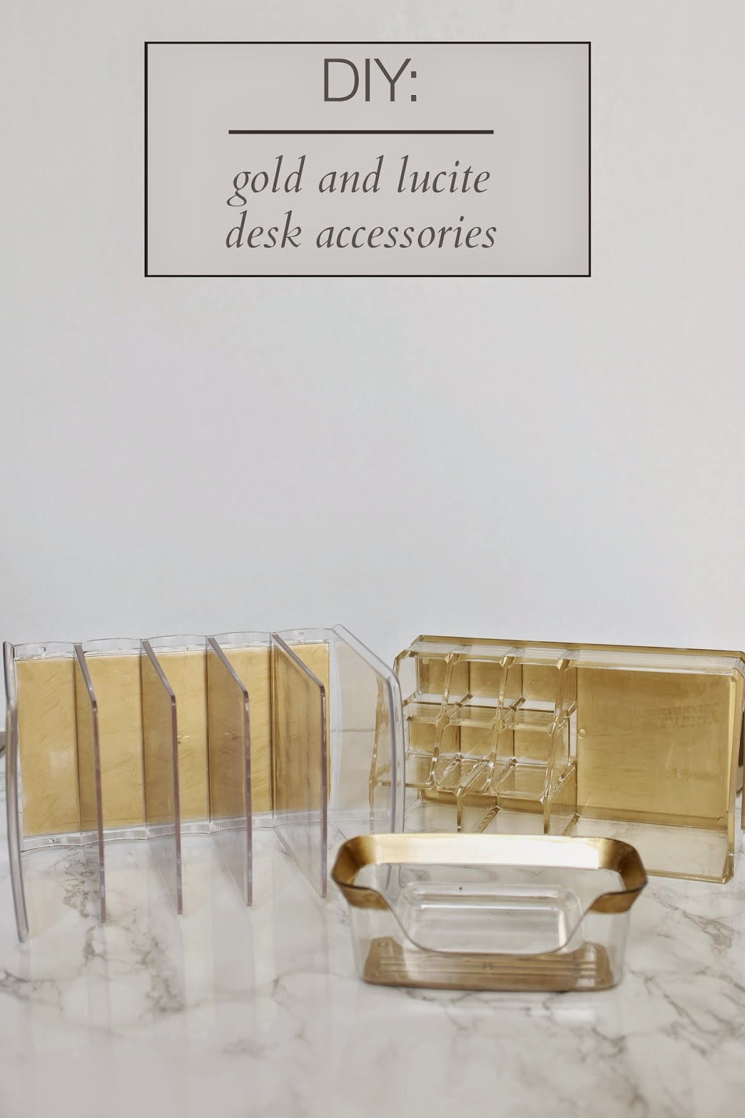 Jws interiors glam diy lucite and gold desk accessories with i purchased the business card holder and letter organizer at target and the multi purpose acrylic organizer at tj maxx reheart Images