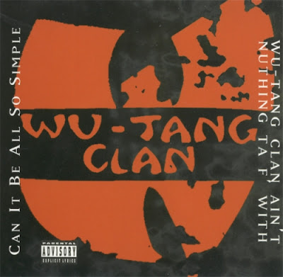 Wu-Tang Clan – Can It Be All So Simple / Wu-Tang Clan Ain't Nuthing Ta F' With (CDS) (1994) (FLAC + 320 kbps)