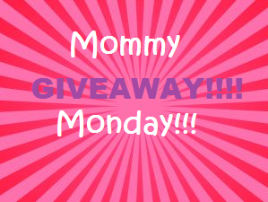 Mommy Monday Giveaway