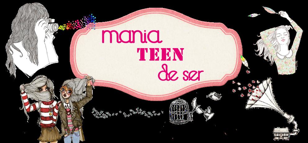 Mania Teen De Ser