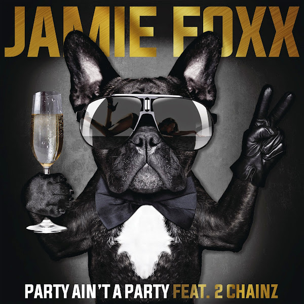 Jamie Foxx - Party Ain't a Party (feat. 2 Chainz) - Single Cover