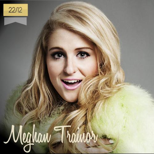 22 de diciembre | Meghan Trainor - @Meghan_Trainor | Info + vídeos