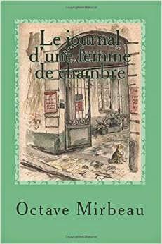 """""""Le Journal d'une femme de chambre"""", CreateSpace, janvier 2015"""