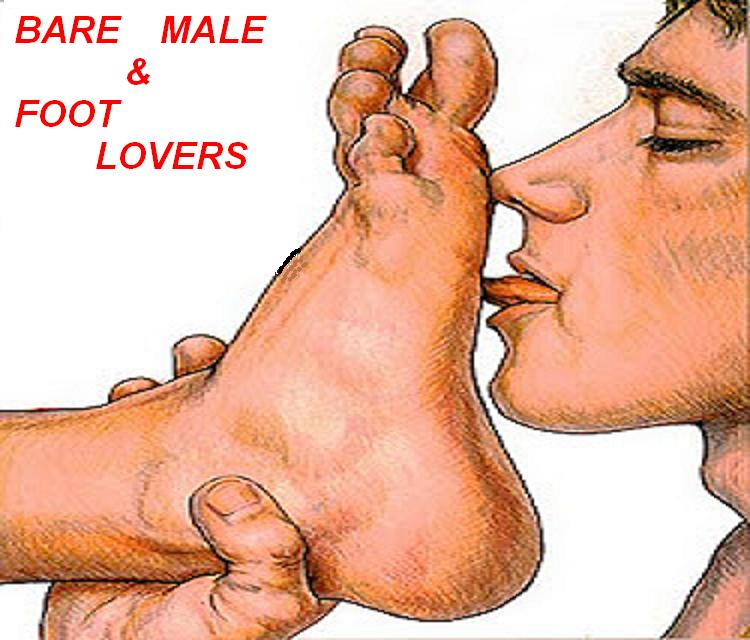 Bare Male and Foot Lovers