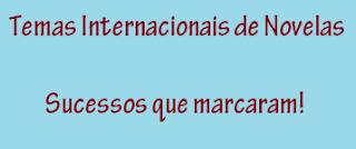 Músicas Internacionais das Novelas