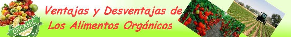 Ventajas y Desventajas de los alimentos organicos
