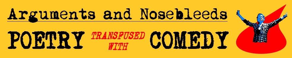 Arguments and Nosebleeds