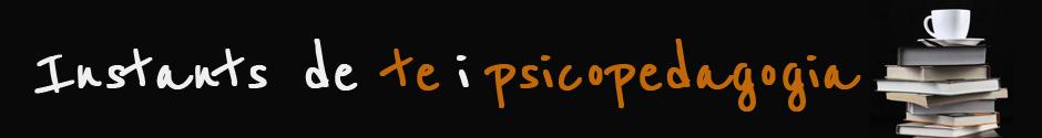 Instants de te i psicopedagogia