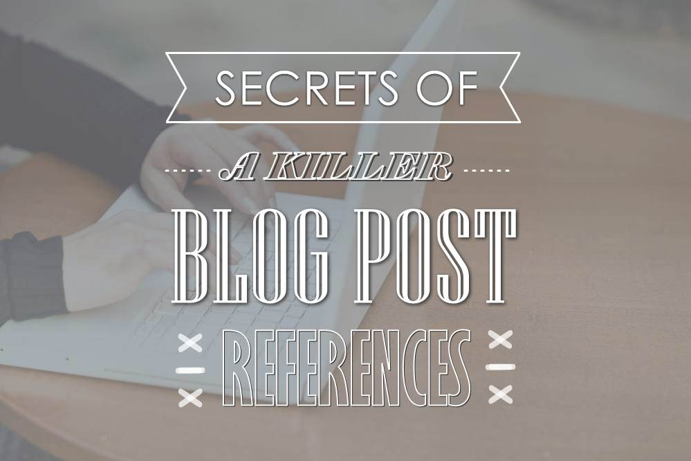 Secrets of a Killer Blog Post: References - infographic