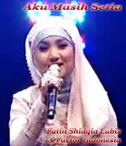 Lirik Lagu Aku Memilih Setia Fatin X Factor dan Video Klip Youtube Fatin