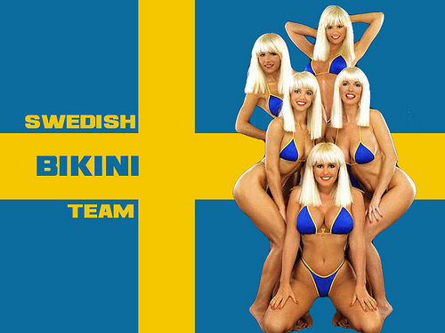 I assume that they didn't factor the Swedish Bikini Team into that mix.