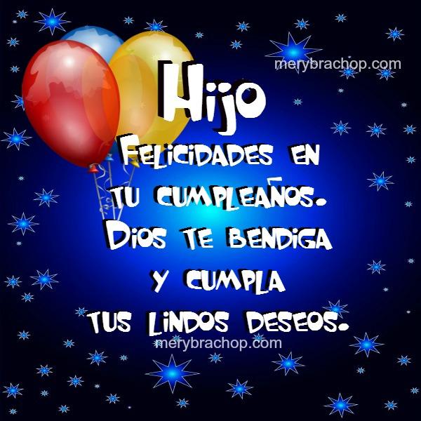 Frases de Feliz Cumpleaños bonitas para mi hijo, felicidades a mi querido hijo por Mery Bracho.