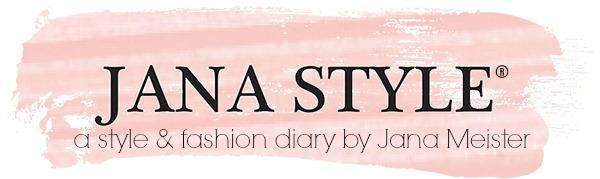 JANA STYLE | Fashion + Style Blogger