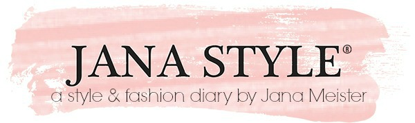 JANA STYLE® | A Fashion + Style Blog