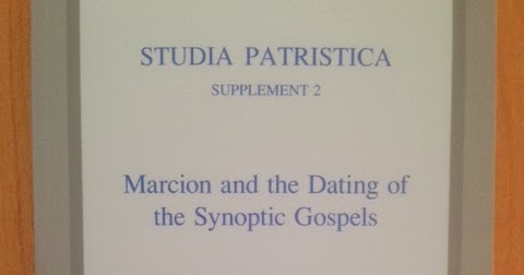 Vinzent marcion and the dating of the synoptic gospels