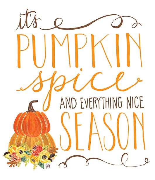 http://2.bp.blogspot.com/-1FhfyEIVR6w/VhKTaRY9TkI/AAAAAAAAJYs/56iUvnPfJv0/s1600/Pumpkin-Spice-and-Everything-Nice-Art-Print.jpg