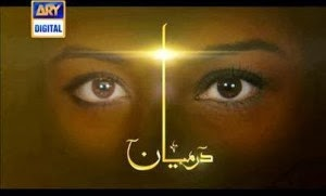 Darmiyaan Episode 7, meelak.blogspot.com, 25th September 2013 On Ary Digital