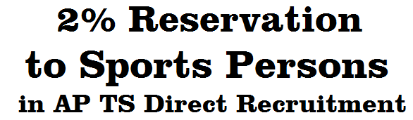 2% Reservation,Sports Persons,Direct Recruitment
