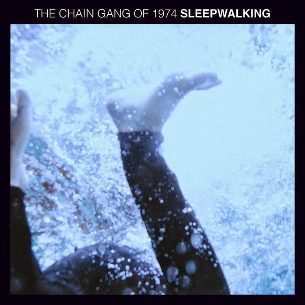 The Chain Gang of 1974 - Sleepwalking - Single Cover