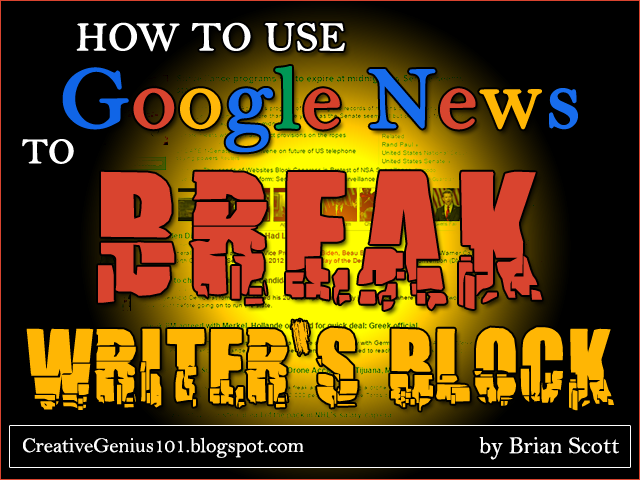 How to Use Google News to Break Writer's Block by Brian Scott