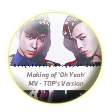 Making of 'Oh Yeah' MV - GD&TOP's Version