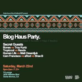 GDD & RollingTUFF Present: BLOG HAUS PARTY