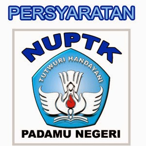 Persyaratan mengajukan NUPTK Baru untuk Pendidik Non PNS 2014