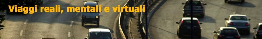 Viaggi Reali, Mentali e Virtuali