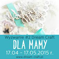 http://my-dream-craft.blogspot.ie/2015/04/wyzwanie-2-dla-mamy.html